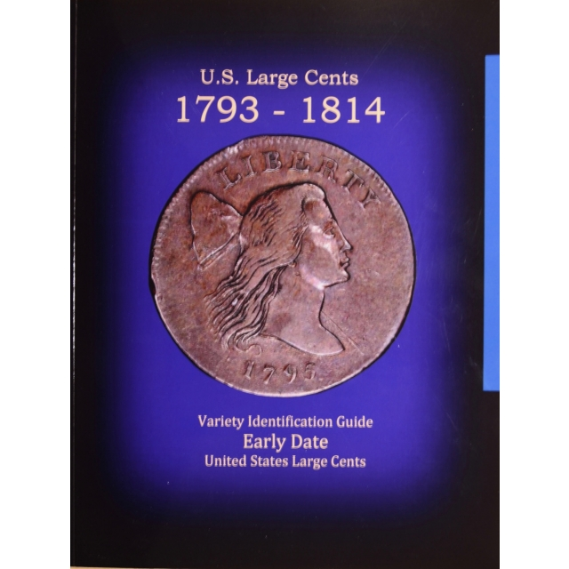 U.S. Large Cents 1793-1814 Variety Identification Guide, by Robert Powers
