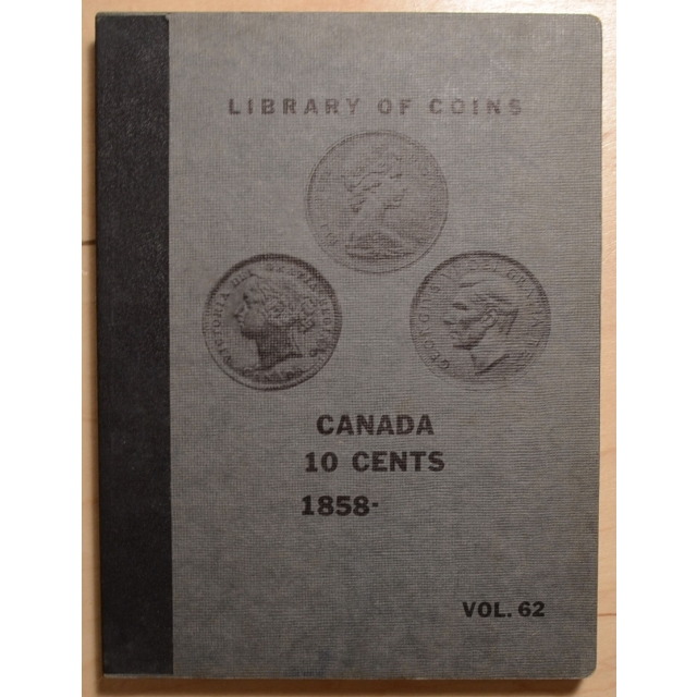 Library of Coins Volume 62, Canada 10 Cents (1858 to Date)