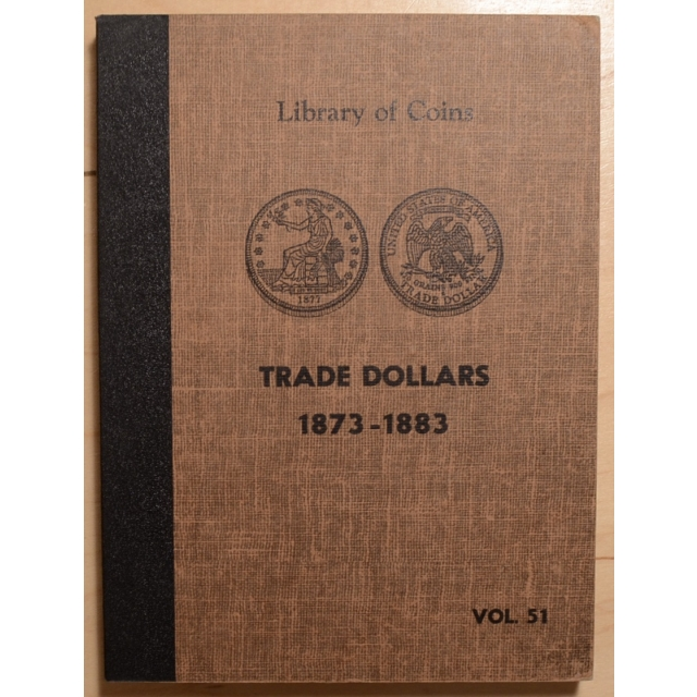 Library of Coins Volume 51, Trade Dollars (1873-1883)