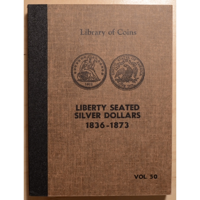 Library of Coins Volume 50, Liberty Seated Silver Dollars (1836-1873)