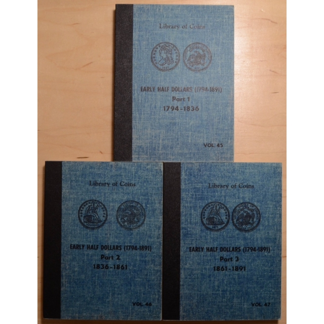 Library of Coins Volumes 45, 46 and 47, Early Half Dollars Part 1 (1794-1836), Part 2 (1836-1861), Part 3 (1861-1891), Complete Set