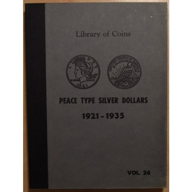 Library of Coins Volume 26, Peace Type Silver Dollars (1921-1935)