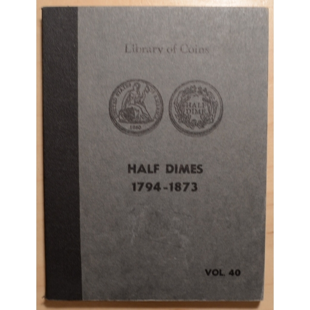 Library of Coins Volume 40, Half Dimes (1794-1873)