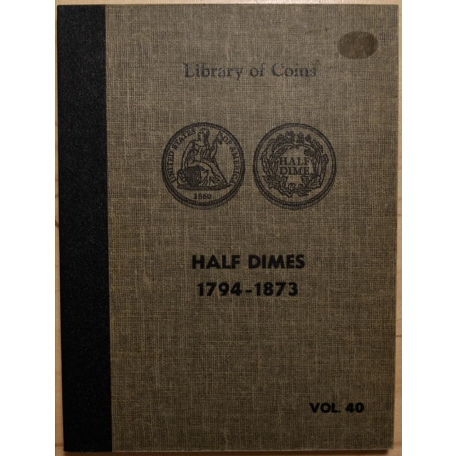 Library of Coins Volume 40, Half Dimes (1794-1873) (2 of 2)