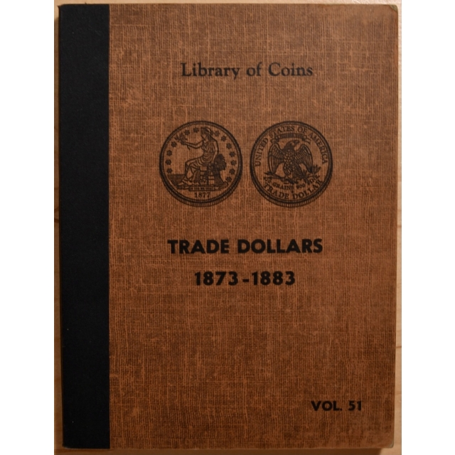 Library of Coins Volume 51, Trade Dollars (1873-1883) (1 of 2)