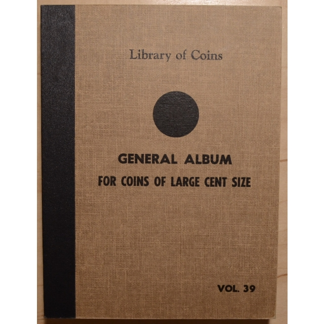 Library of Coins Volume 39, General Album for Coins of Large Cent Size
