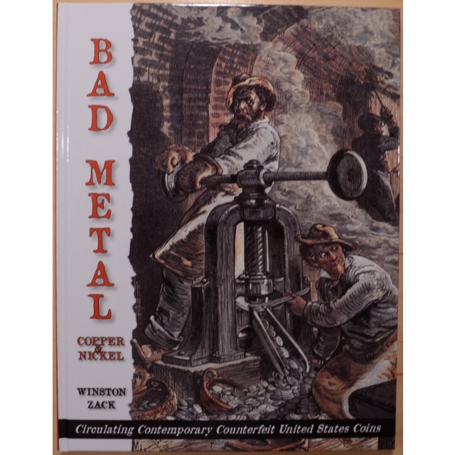 Bad Metal: Copper & Nickel Circulating Contemporary Counterfeit United States Coins, by Winston Zack
